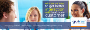 What are the ways to get better interaction with healthcare customer